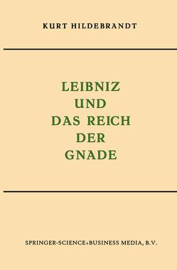 Leibniz und das Reich der Gnade von Hildebrandt,  Kurt