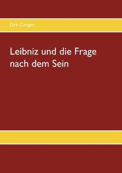 Leibniz und die Frage nach dem Sein von Cürsgen,  Dirk