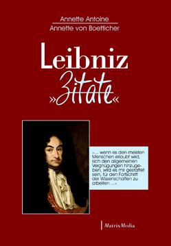 Leibniz Zitate von Antoine,  Annette, von Bötticher,  Annette