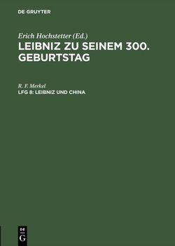 Leibniz zu seinem 300. Geburtstag / Leibniz und China von Merkel,  R. F.