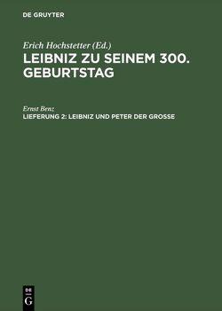 Leibniz zu seinem 300. Geburtstag / Leibniz und Peter der Grosse von Benz,  Ernst