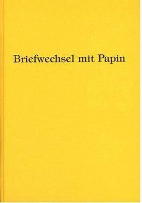 Leibnizens und Huygens' Briefwechsel mit Papin von Gerland,  Ernst, Huygens,  Ch, Leibniz,  Gottfried W, Papin,  Denis