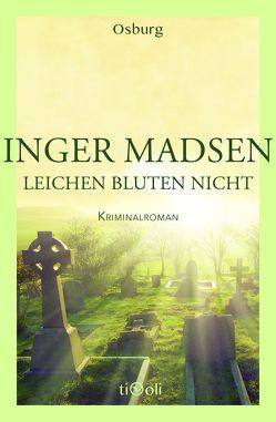 Leichen bluten nicht von Krause,  Kirsten, Madsen,  Inger