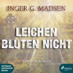 Leichen bluten nicht von Jürgens,  Heidi, Madsen,  Inger G.