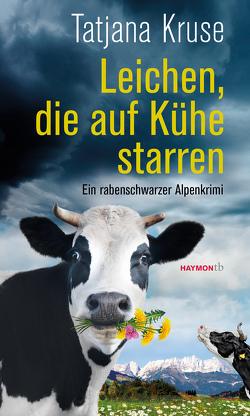 Leichen, die auf Kühe starren von Kruse,  Tatjana