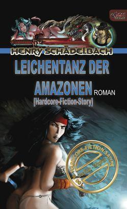 Leichentanz der Amazonen von Schädelbach,  Henry, Skroch,  Caroline