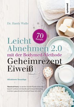 Leicht abnehmen mit der Bodymed-Methode von Walle,  Hardy Dr.