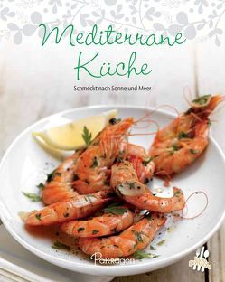 Leicht gemacht – 100 Rezepte – Mediterrane Küche