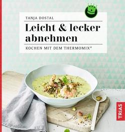 Leicht & lecker abnehmen von Dostal,  Tanja