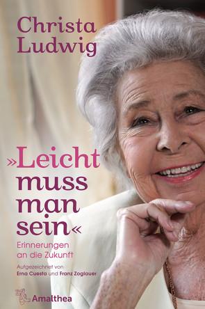 """""""Leicht muss man sein"""" von Cuesta,  Erna, Ludwig,  Christa, Zoglauer,  Franz"""