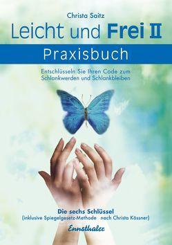 Leicht und frei – Das Praxisbuch von Saitz,  Christa