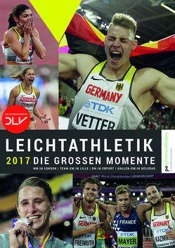 Leichtathletik 2017 – Die großen Momente