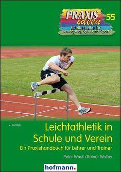 Leichtathletik in Schule und Verein von Wastl,  Peter, Wollny,  Rainer