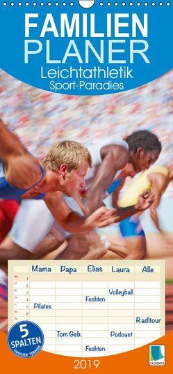 Leichtathletik: Sport-Paradies – Familienplaner hoch (Wandkalender 2019 , 21 cm x 45 cm, hoch) von CALVENDO