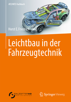 Leichtbau in der Fahrzeugtechnik von Friedrich,  Horst E.
