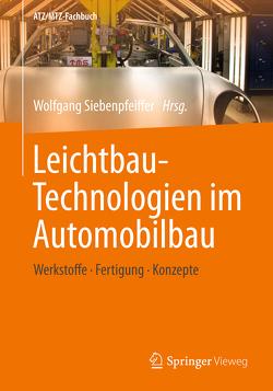 Leichtbau-Technologien im Automobilbau von Siebenpfeiffer,  Wolfgang