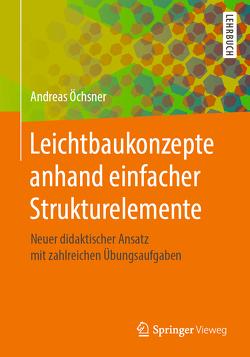 Leichtbaukonzepte anhand einfacher Strukturelemente von Oechsner,  Andreas