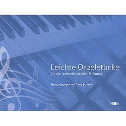 Leichte Orgelstücke von Schmidt,  Timo