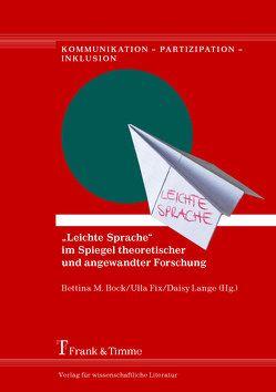"""""""Leichte Sprache"""" im Spiegel theoretischer und angewandter Forschung von Bock,  Bettina M., Fix,  Ulla, Lange,  Daisy"""