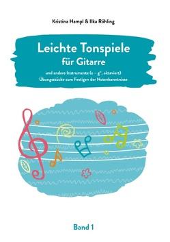 Leichte Tonspiele für Gitarre von Hampl,  Kristina, Röhling,  Ilka