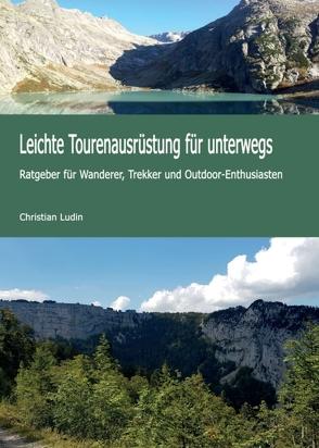 Leichte Tourenausrüstung für unterwegs von Ludin,  Christian