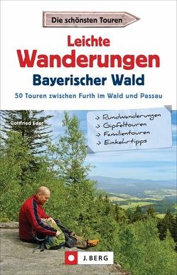 Leichte Wanderungen Bayerischer Wald von Eder,  Gottfried