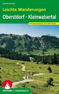 Leichte Wanderungen Oberstdorf mit Kleinwalsertal von Schwabe,  Gerald