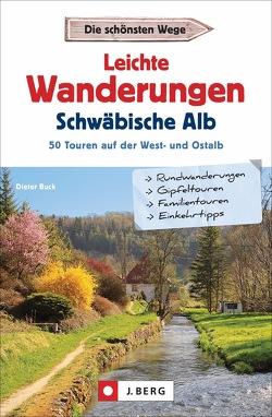 Leichte Wanderungen Schwäbische Alb von Buck,  Dieter