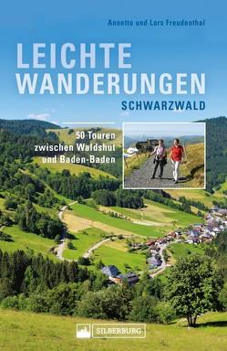 Leichte Wanderungen Schwarzwald. Wanderführer mit 50 Touren zwischen Waldshut und Baden-Baden. von Freudenthal,  Annette, Freudenthal,  Lars