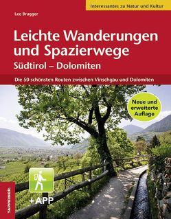 Leichte Wanderungen und Spazierwege Südtirol – Dolomiten von Brugger,  Leo