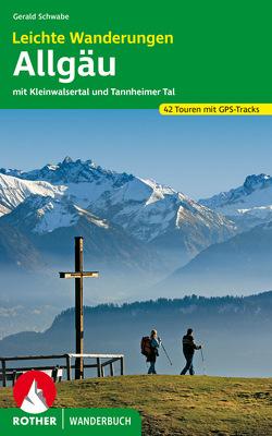 Leichte Wanderungen. Genusstouren im Allgäu, Kleinwalsertal und Tannheimer Tal von Schwabe,  Gerald