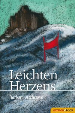 Leichten Herzens von Aschenwald,  Barbara