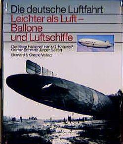 Leichter als Luft – Ballone und Luftschiffe von Haaland,  Dorothea, Knäusel,  Hans G, Schmitt,  Günter, Seifert,  Jürgen