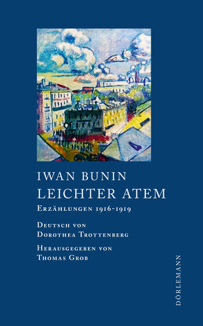 Leichter Atem von Bunin,  Iwan, Grob,  Thomas, Trottenberg,  Dorothea