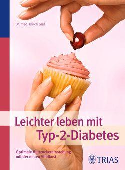 Leichter leben mit Typ-2-Diabetes von Gräf,  Ulrich, Keller,  Georg O.