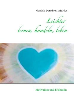Leichter lernen, handeln, leben von Schielicke,  Gundula Dorothea