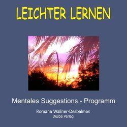 Leichter Lernen. Mentales Suggestions-Programm mit hypnotischer Wirkung von Pleyl,  Peter, Wallner-Desbalmes,  Romana