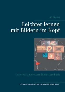 Leichter lernen mit Bildern im Kopf von Merkel,  Alf
