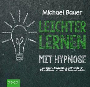 Leichter Lernen mit Hypnose von Bauer,  Michael