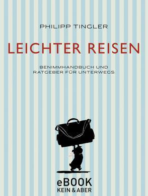 Leichter Reisen von Mueller,  Daniel, Tingler,  Philipp