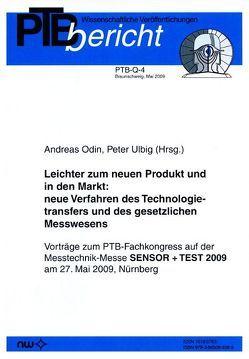 Leichter zum neuen Produkt und in den Markt: neue Verfahren des Technologietransfers und des gesetzlichen Messwesens von Odin,  Andreas, Ulbig,  Peter