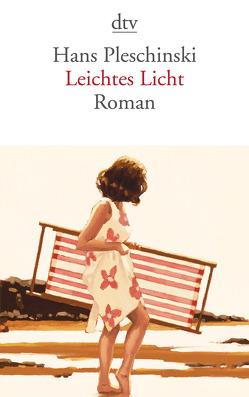 Leichtes Licht von Pleschinski,  Hans