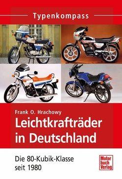 Leichtkrafträder in Deutschland von Hrachowy,  Frank O