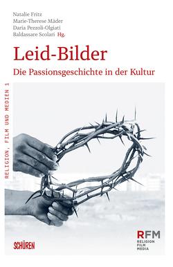 Leid-Bilder von Fritz,  Natalie, Mäder,  Marie-Theres, Pezzoli-Olgiati,  Daria, Scolari,  Baldassare