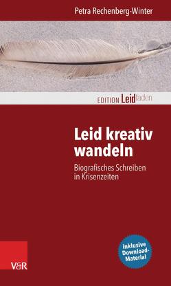 Leid kreativ wandeln von Knoop,  Christiane, Müller,  Monika, Rechenberg-Winter,  Petra