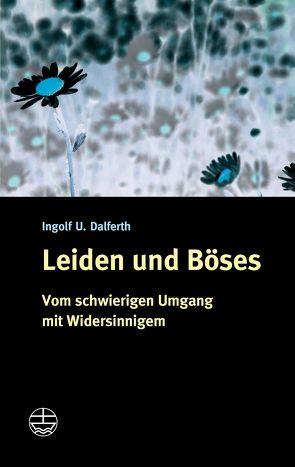 Leiden und Böses von Dalferth,  Ingolf U.