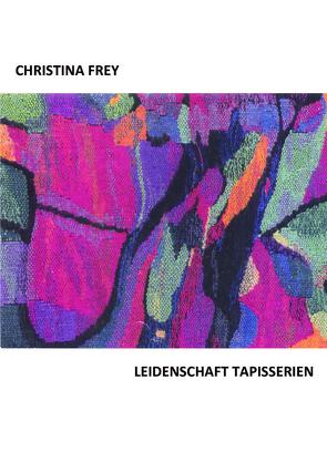LEIDENSCHAFT von Frey,  Christina
