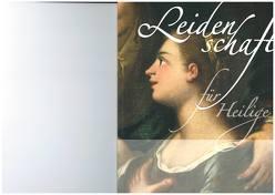 Leidenschaft für Heilige von Mundorff,  Angelika, von Seckendorff,  Eva