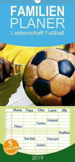 Leidenschaft Fußball – Familienplaner hoch (Wandkalender 2019 , 21 cm x 45 cm, hoch) von Bleicher,  Renate