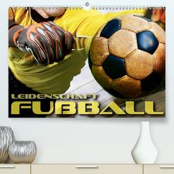 Leidenschaft Fußball (Premium, hochwertiger DIN A2 Wandkalender 2021, Kunstdruck in Hochglanz) von Bleicher,  Renate